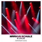 Markus Schulz & Lovlee – Temporary Highs