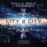 Talla 2XLC & Yakooza – City 2 City