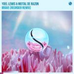 Yoel Lewis & Meital De Razon – Brave (ReOrder Remix)