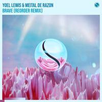 Yoel Lewis & Meital De Razon - Brave (ReOrder Remix)