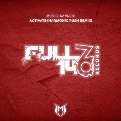 Miroslav Vrlik - Activate (Harmonic Rush Remix)