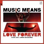 Steve Aoki & Armin van Buuren – Music Means Love Forever
