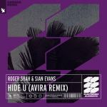 Roger Shah & Sian Kosheen – Hide U (AVIRA Remix)