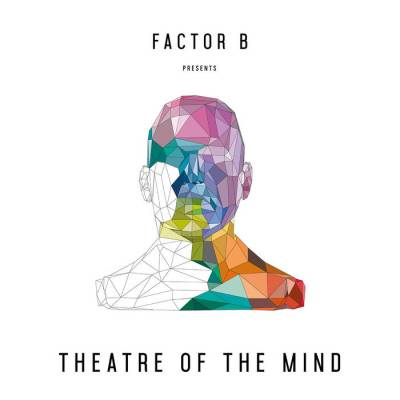 Factor B - Theatre Of The Mind