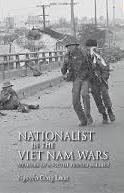 Đọc Nationalist in the Viet Nam Wars: Memoirs of a Victim Turned Soldier của Nguyễn Công Luận vào nửa khuya, nhớ đến đồng đội mình