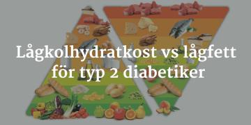 Lågfett- eller lågkolhydratkost för typ 2 diabetiker