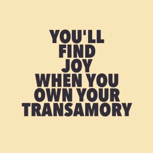 Youll find joy in your transamory