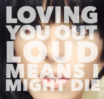 LOVING YOU OUT LOUD MEANS