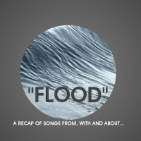 "A List of Songs with, from and about ""Flood"" - Songs/Videos included..."