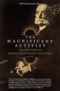 The Magnificent Activist: The Writings of Thomas Wentworth Higginson