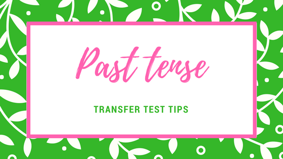 Transfer Test Tips AQE test english past tense