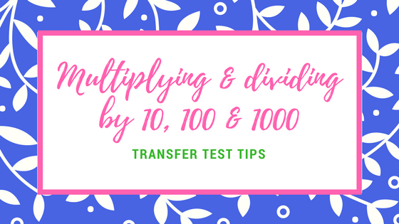 AQE maths Multiplying and dividing by 10 100 1000
