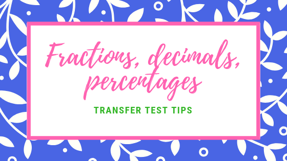 Transfer test tips aqe test maths Fractions decimals percentages