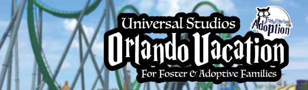 universal-studios-orlando-vacation-foster-adoption-families-header