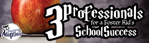 3-professionals-for-foster-kids-school-success-adoption