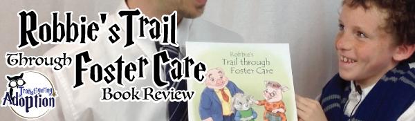 Robbies-trail-through-foster-care-book-review-adam-robe-header