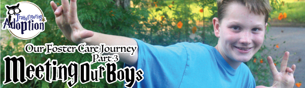 our-foster-care-journey-part-03-meeting-our-boys-header