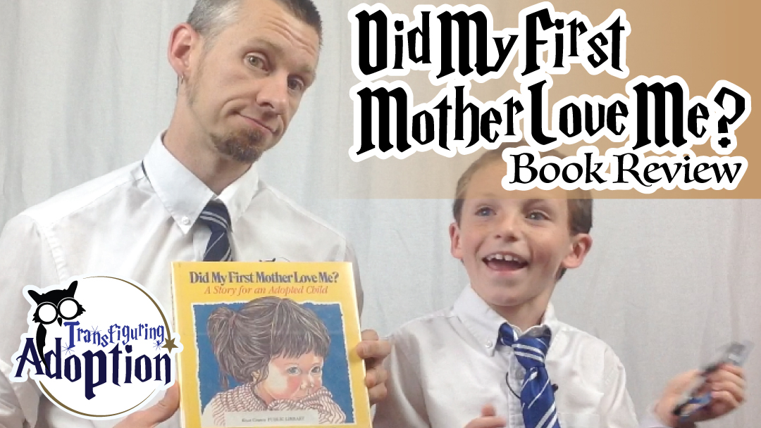 Did My First Mother Love Me? -Adoption Book Review – Transfiguring