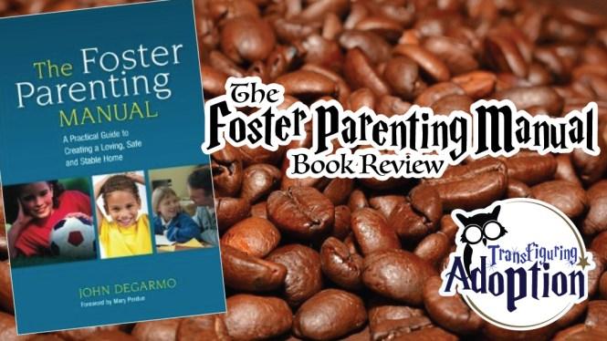 The-Foster-Parenting-Manual-Book-Review-John-DeGarmo-header