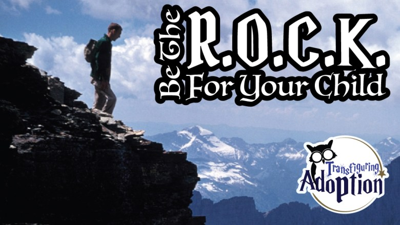 be-the-rock-for-your-child-adoption-foster-care-facebook