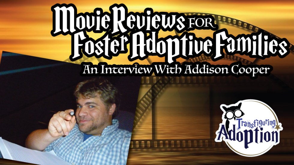 movie-reviews-foster-adoptive-families-interview-addison-cooper-facebook