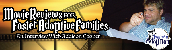 movie-reviews-foster-adoptive-families-interview-addison-cooper-header