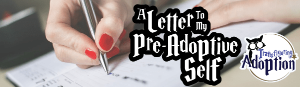 letter-to-my-pre-adoptive-self-header