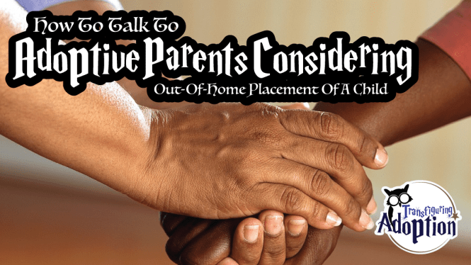 how-talk-parent-considering-out-home-placement-transfiguring-adoption-rectangle