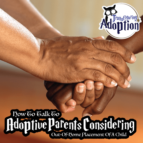 how-talk-parent-considering-out-home-placement-transfiguring-adoption-square