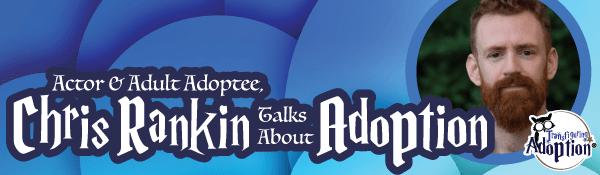 actor-adoptee-chris-rankin-talking-adoption-header