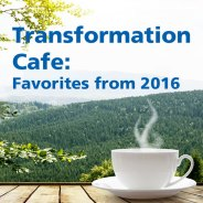TC335 – Transformation Cafe – Best of 2016