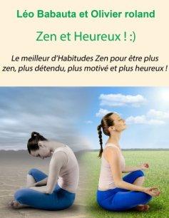 Zen et Heureux Format Kindle de Leo Babauta (Auteur), Olivier Roland  (Préface)
