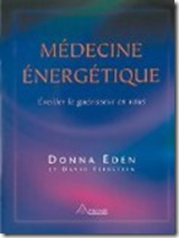 Donna Eden le livre Médecine Energétique