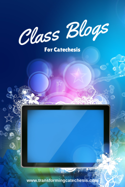 Class Blogs for Catechesis