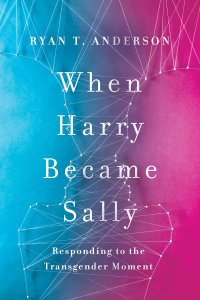 "Click To Purchase ""When Harry Became Sally"" by Ryan T. Anderson"