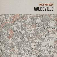 "INIGO KENNEDY ""VAUDEVILLE"""