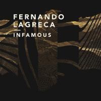 "FERNANDO LAGRECA ""INFAMOUS"""