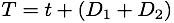 T=t+(D1+D2)