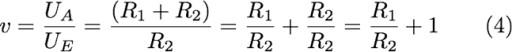 v = UA/UE = (R1+R2)/R2 = R1/R2 + R2/R2 = R1/R2 + 1 (4)