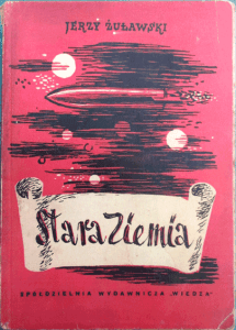 'The Old Earth' by Jerzy Zulawski, 1947 edition, with cover art by Marek Zulawski