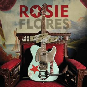 """Rosie Flores """"Working Girl's Guitar"""" On Bloodshot Records"""