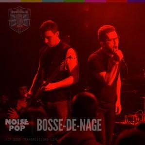 BOSSE-DE-NAGE Noise Pop 2015