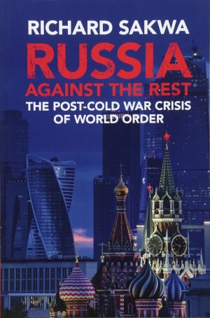 Richard Sakwa: The Key Challenge for Russia is to Avoid Inflicting Damage on Itself