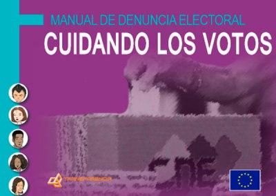 Manual de denuncia electoral. Cuidando los votos