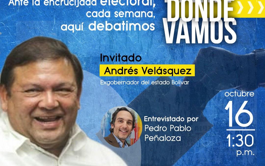 Andrés Velásquez en Para Dónde Vamos el próximo 16 de octubre
