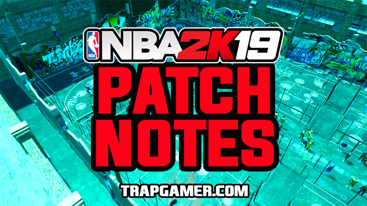 NBA 2K19 Patch 1 02 Notes | Trap Gamer
