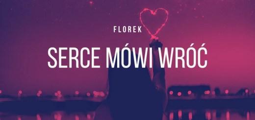 florek - serce mówi wróć tekst lyrics trapoffice