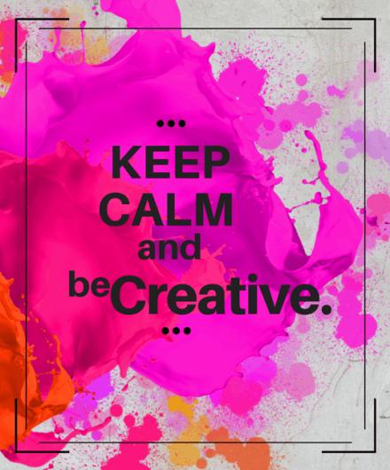 keep calm and be creative pink zugeschnitten