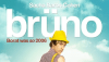 Bruno - in theaters now