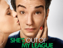 She's Out Of My League opens March 12th